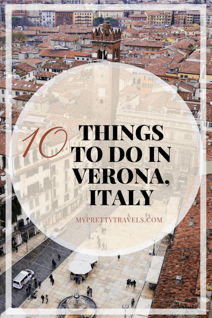 10 things to do in verona, italy